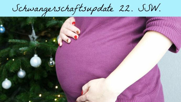 Schwangerschafts Update 22. SSW