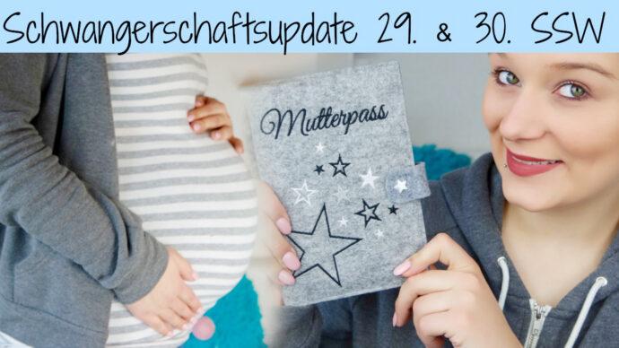 Schwangerschafts Update 29. SSW 30. SSW