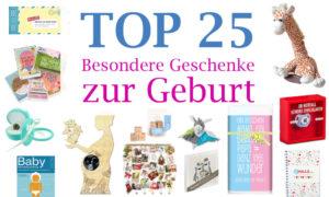Top 25 besondere Geschenke zur Geburt