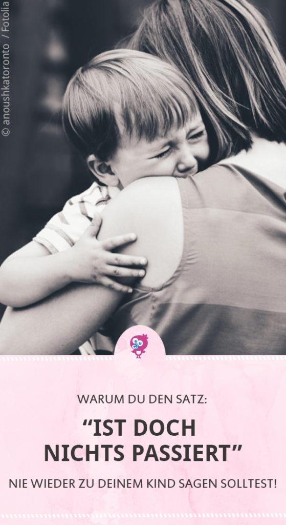 """Warum Du """"Ist doch nix passiert"""" nie wieder sagen solltest #trösten #baby #kleinkind"""