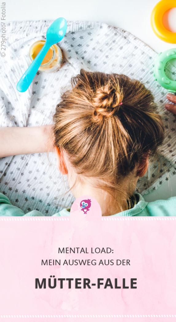 Mental Load: Warum ich mich als Mama einfach nur müde und abgefuckt fühle. Mein Ausweg aus der Mütter-Falle #mentalload #muttersein #mutterliebe